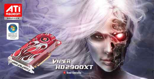 Good news for gamers hungry, Diamond Viper HD 2900XT has been available for quite some time. The company claimed that The HD 2900XT is the world fastest graphic card ever made. It comes with 512-bit GDDR4 memory interface, 743 MHz core clock, 1GB of memory at 1100 MHz speed, and […]