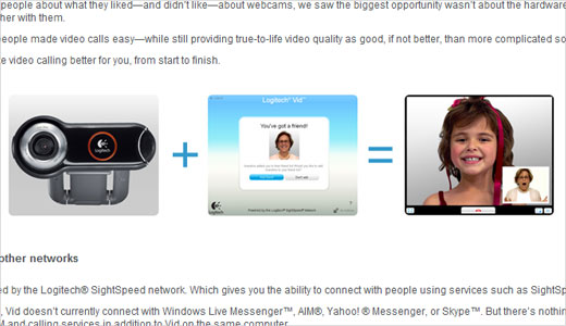 Logitech offers new video calling software for free called 'Logitech Vid'. If you have a Logitech webcam, the software is exactly for you. We know that we already have YM, Gmail chat, etc to make a video call, so is this new software really needed?